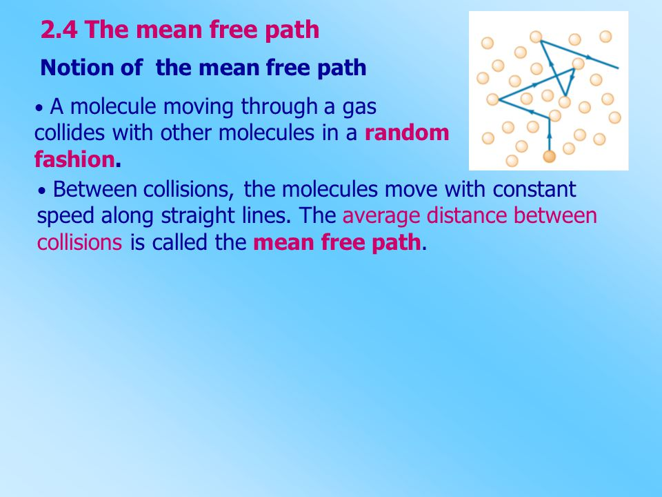 2.4 The mean free path Notion of the mean free path
