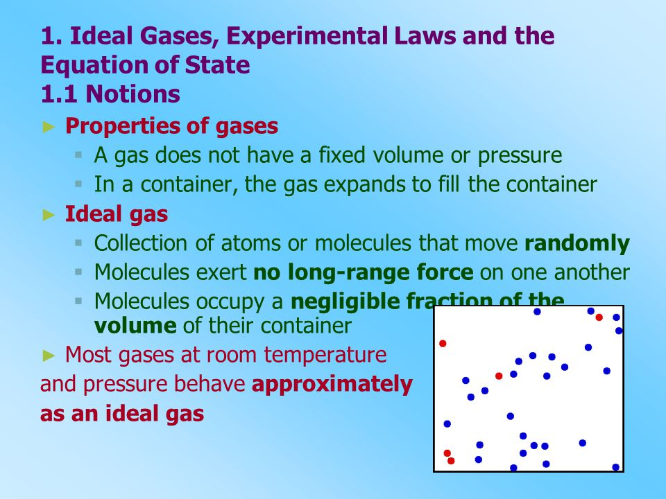 1. Ideal Gases, Experimental Laws and the Equation of State 1