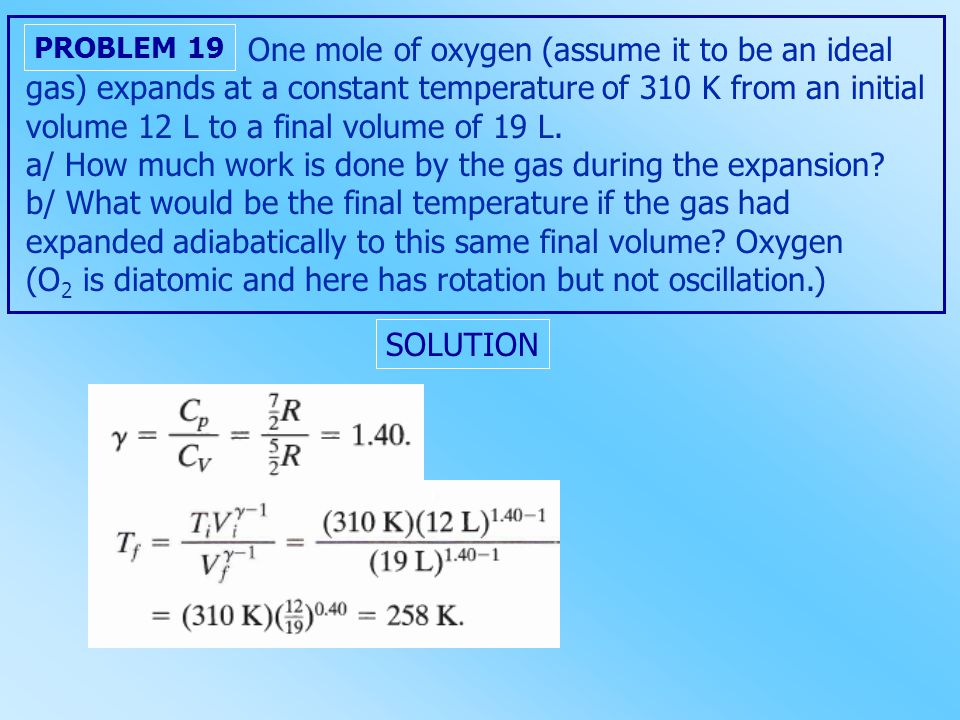 One mole of oxygen (assume it to be an ideal