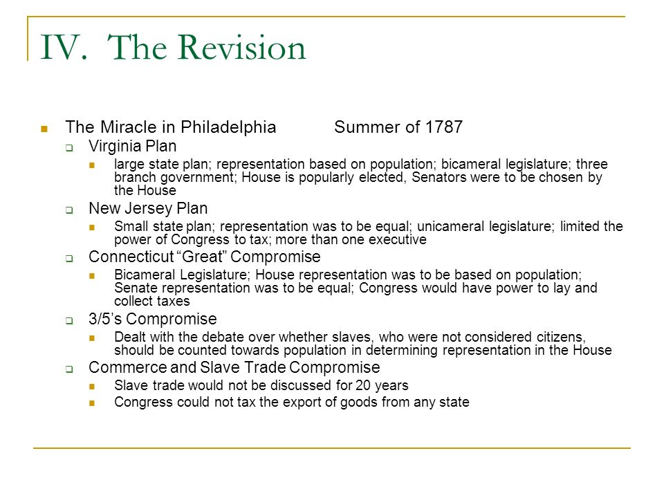 IV. The Revision The Miracle in Philadelphia Summer of 1787