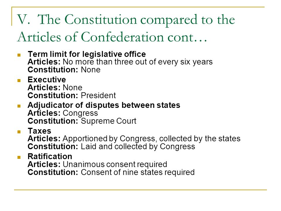 V. The Constitution compared to the Articles of Confederation cont…