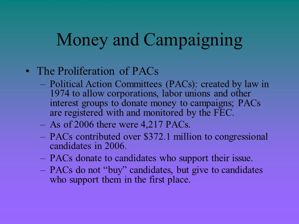 Money and Campaigning The Proliferation of PACs