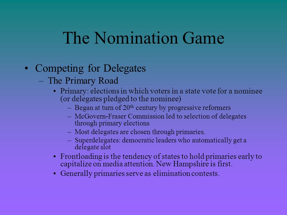 The Nomination Game Competing for Delegates The Primary Road