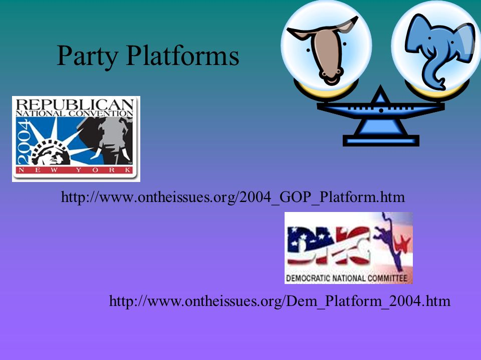 Party Platforms http://www.ontheissues.org/2004_GOP_Platform.htm