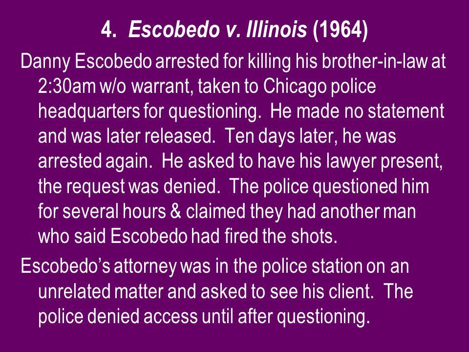 4. Escobedo v. Illinois (1964)