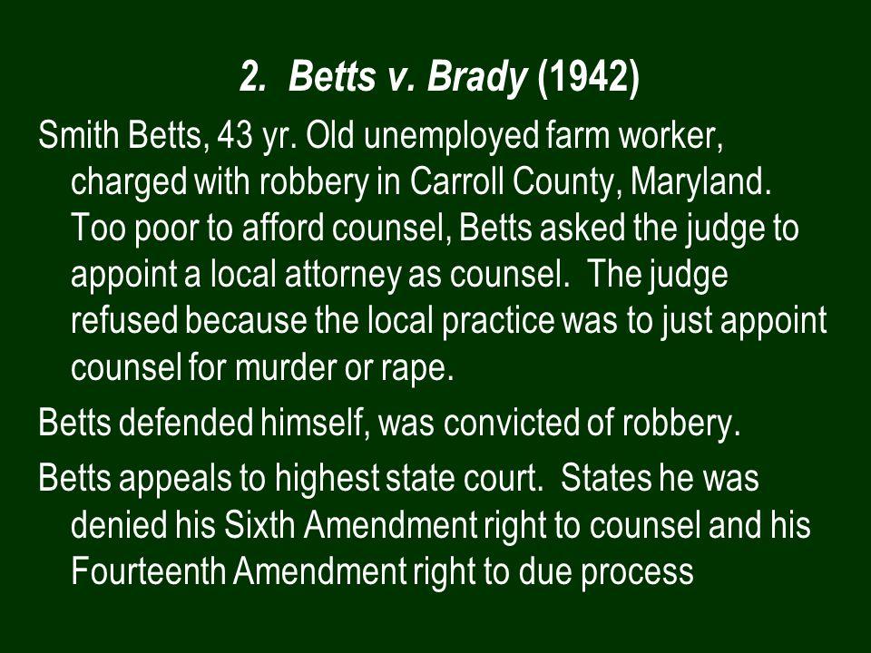 2. Betts v. Brady (1942)