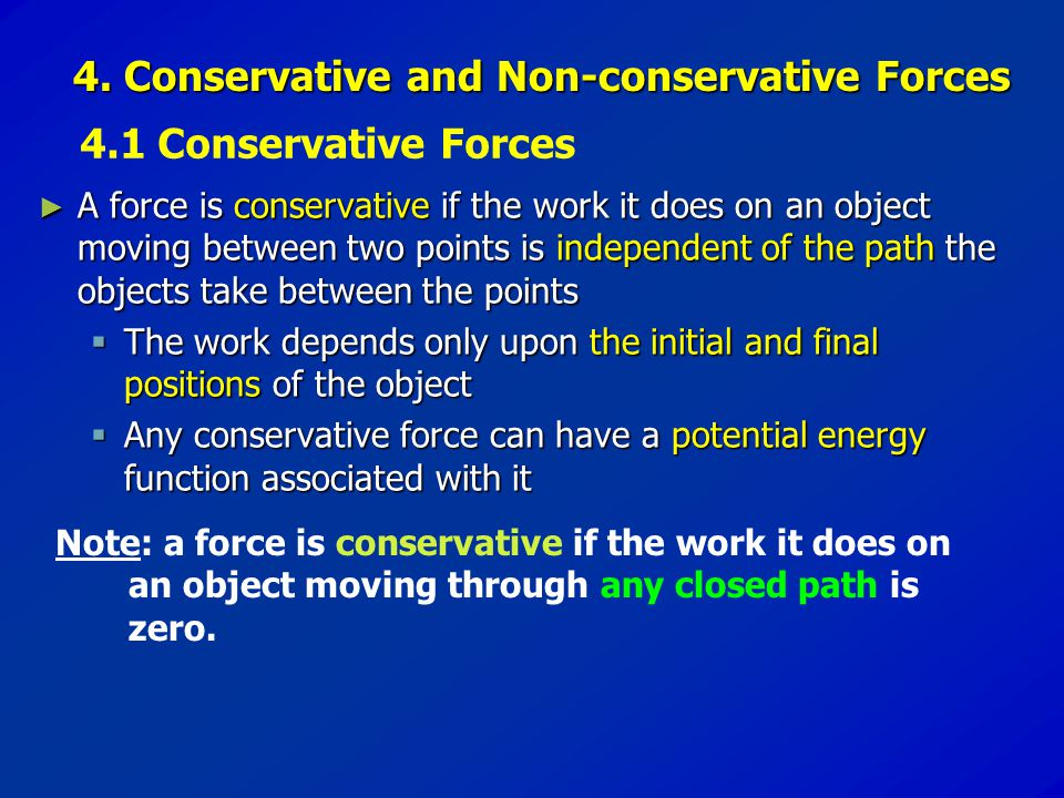 4. Conservative and Non-conservative Forces 4.1 Conservative Forces