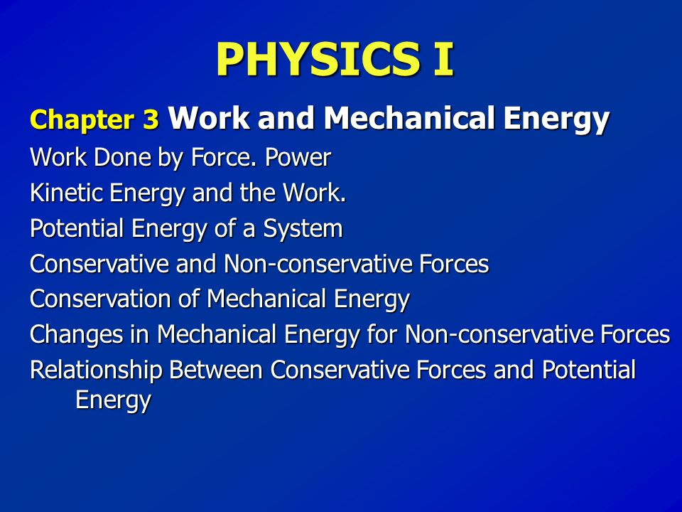 PHYSICS I Chapter 3 Work and Mechanical Energy