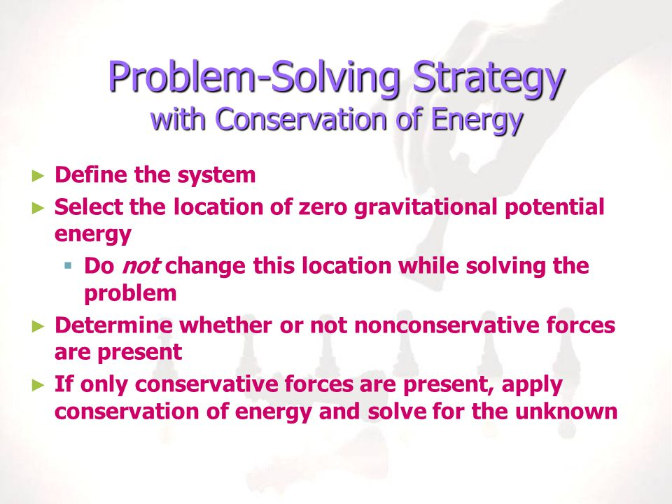 Problem-Solving Strategy with Conservation of Energy