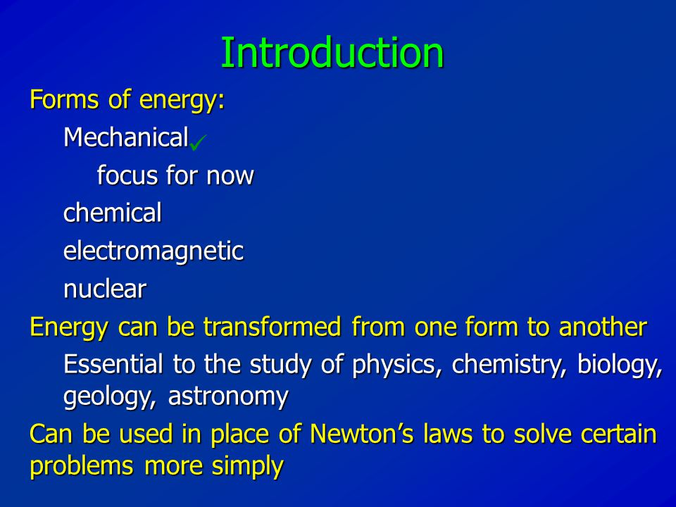 Introduction Forms of energy: Mechanical focus for now chemical
