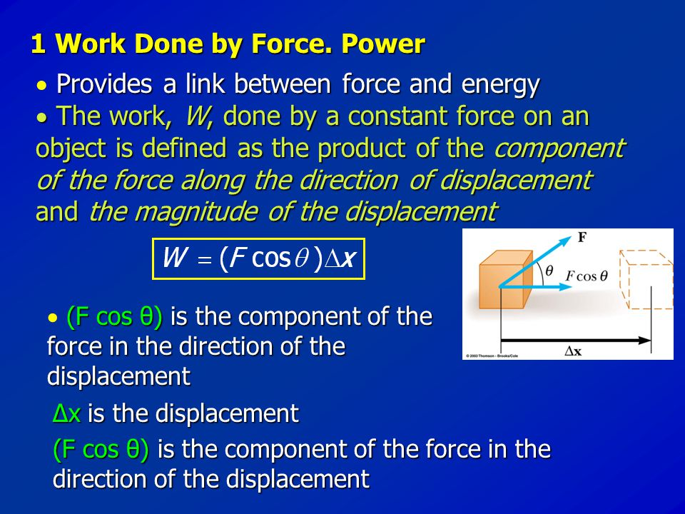 1 Work Done by Force. Power