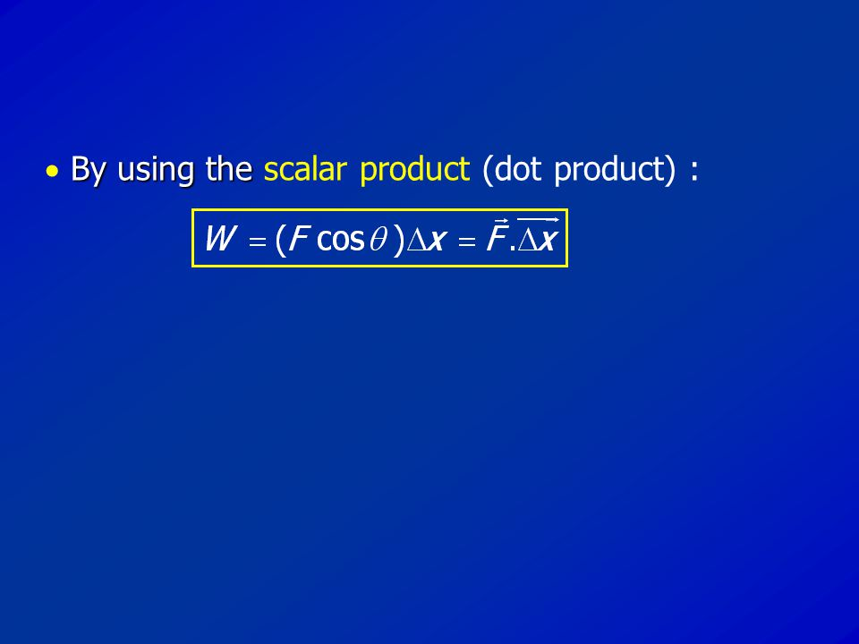  By using the scalar product (dot product) :