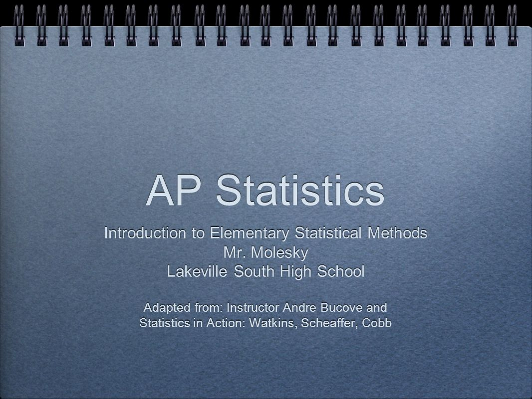 AP Statistics Introduction to Elementary Statistical Methods