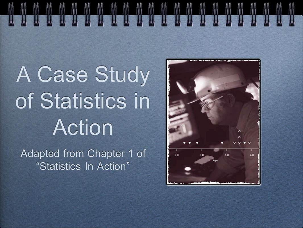 A Case Study of Statistics in Action