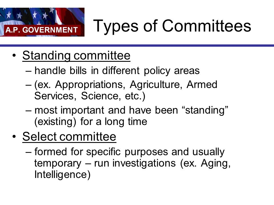 Types of Committees Standing committee Select committee