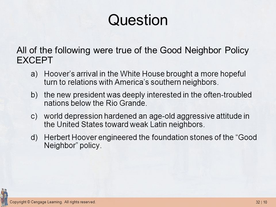 Question All of the following were true of the Good Neighbor Policy EXCEPT.