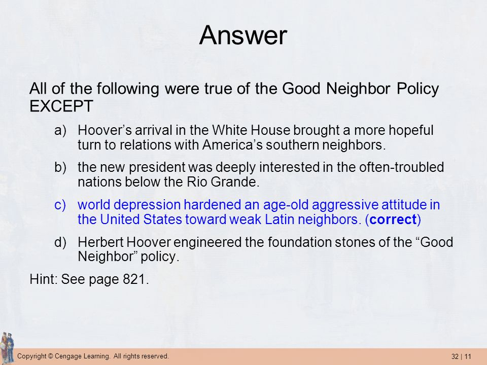 Answer All of the following were true of the Good Neighbor Policy EXCEPT.