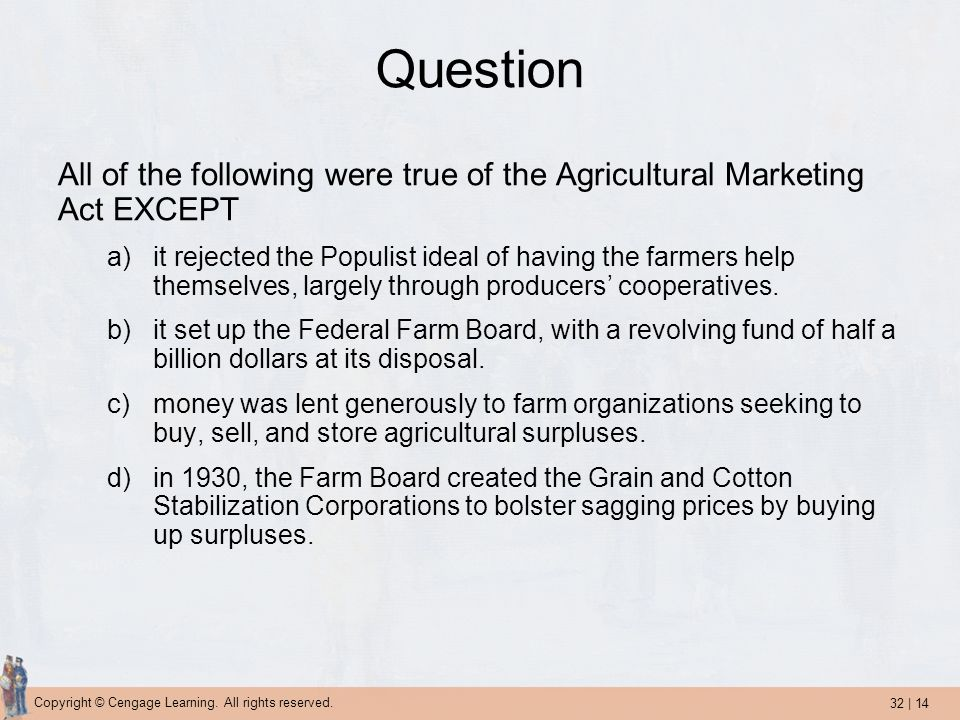 Question All of the following were true of the Agricultural Marketing Act EXCEPT.