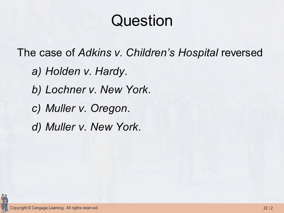 Question The case of Adkins v. Children's Hospital reversed