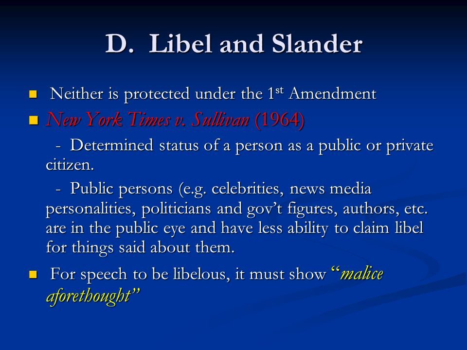 D. Libel and Slander New York Times v. Sullivan (1964)