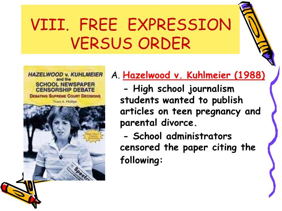 VIII. FREE EXPRESSION VERSUS ORDER