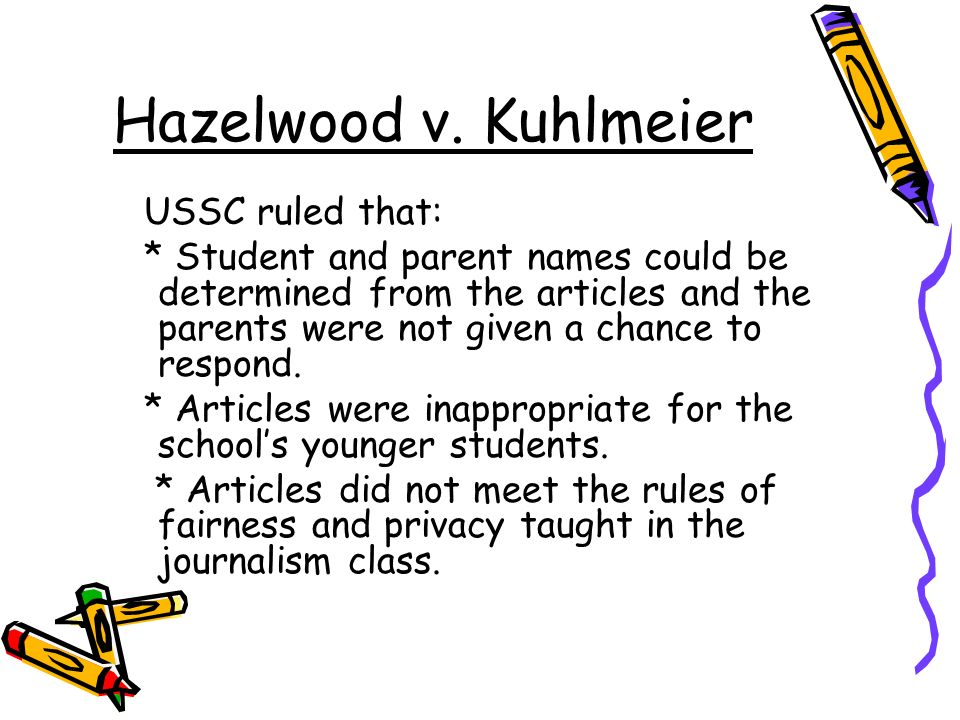 Hazelwood v. Kuhlmeier USSC ruled that:
