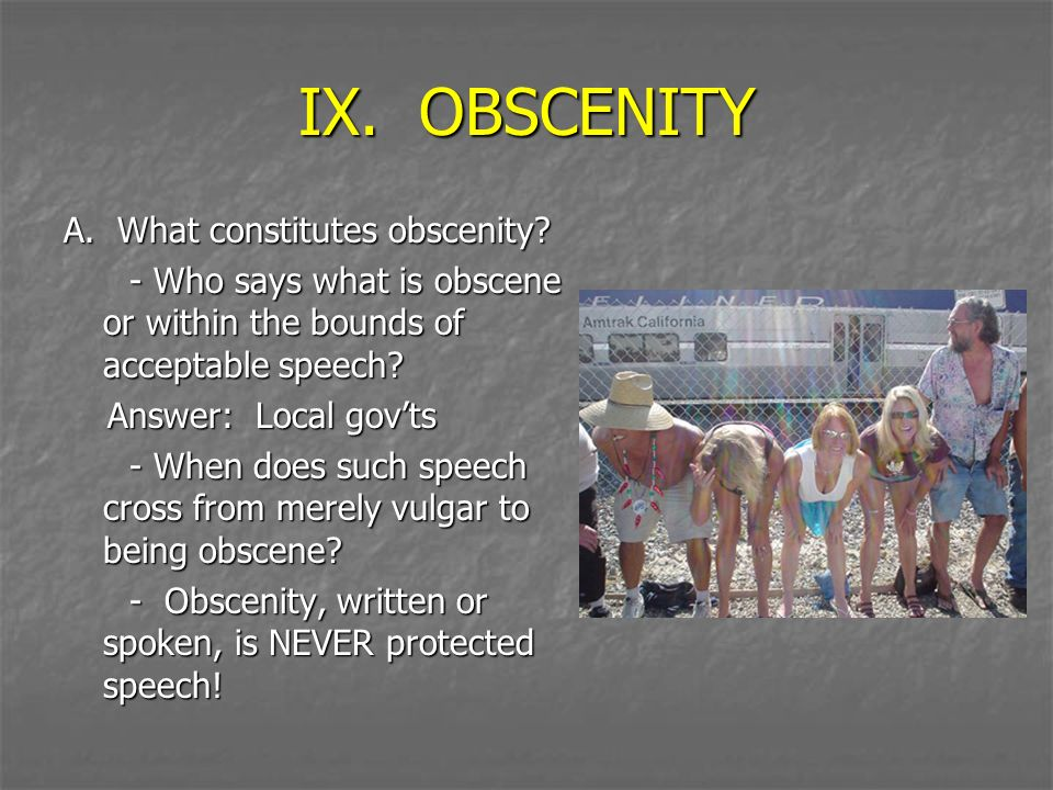 IX. OBSCENITY A. What constitutes obscenity
