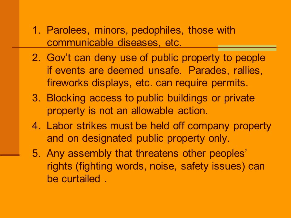 1. Parolees, minors, pedophiles, those with communicable diseases, etc.