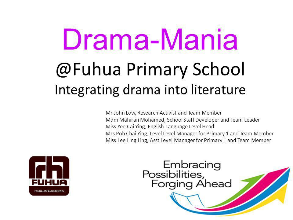 Drama-Mania @Fuhua Primary School Integrating drama into literature