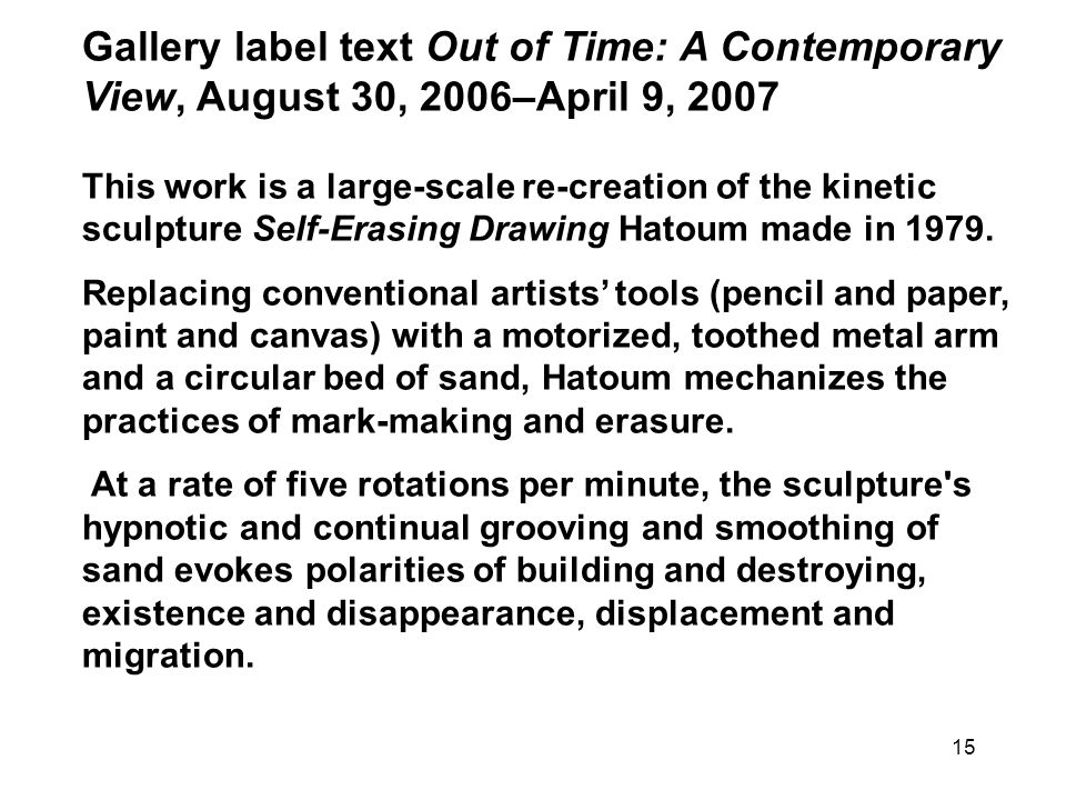 Gallery label text Out of Time: A Contemporary View, August 30, 2006–April 9, 2007
