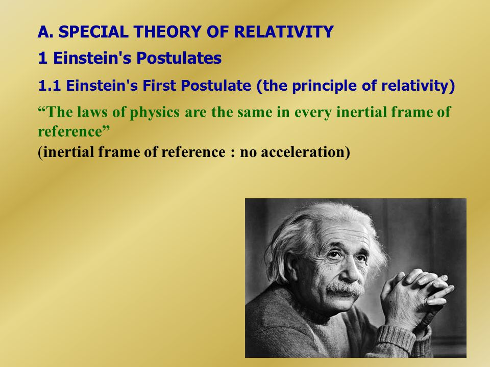 A. SPECIAL THEORY OF RELATIVITY