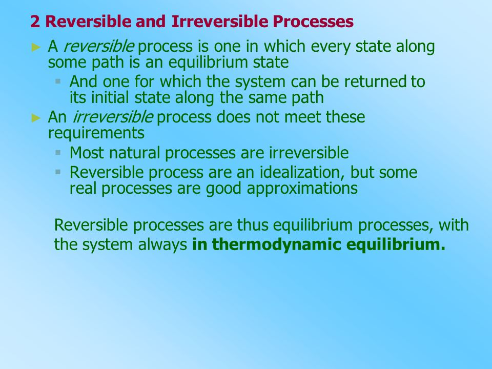 2 Reversible and Irreversible Processes