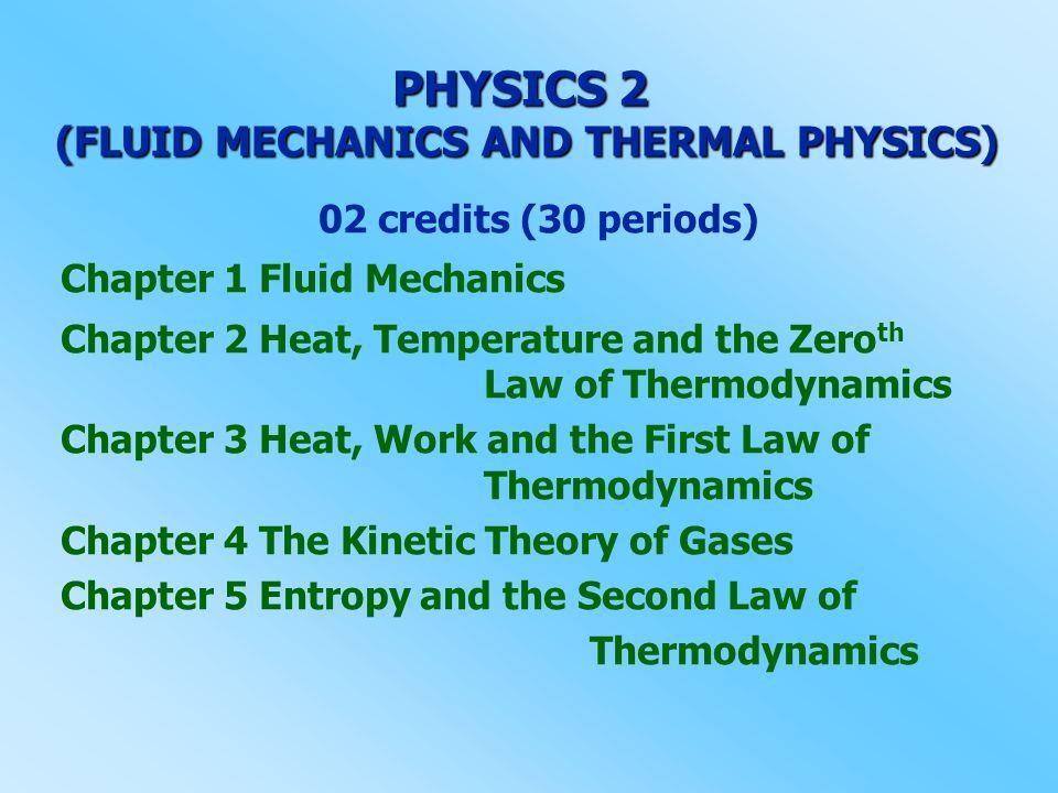 PHYSICS 2 (FLUID MECHANICS AND THERMAL PHYSICS)