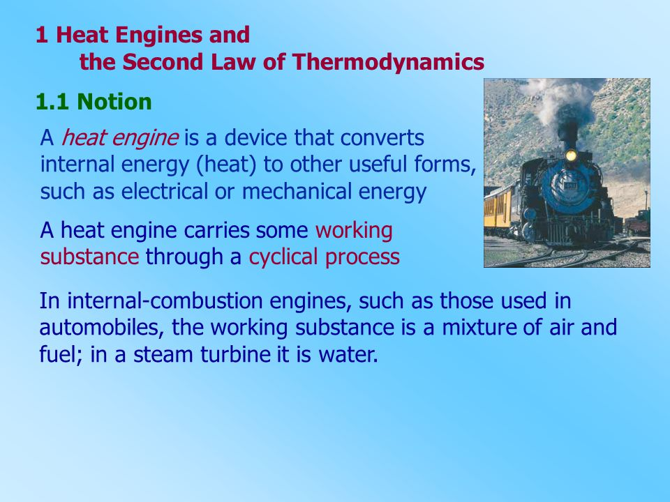 1 Heat Engines and the Second Law of Thermodynamics. 1.1 Notion.
