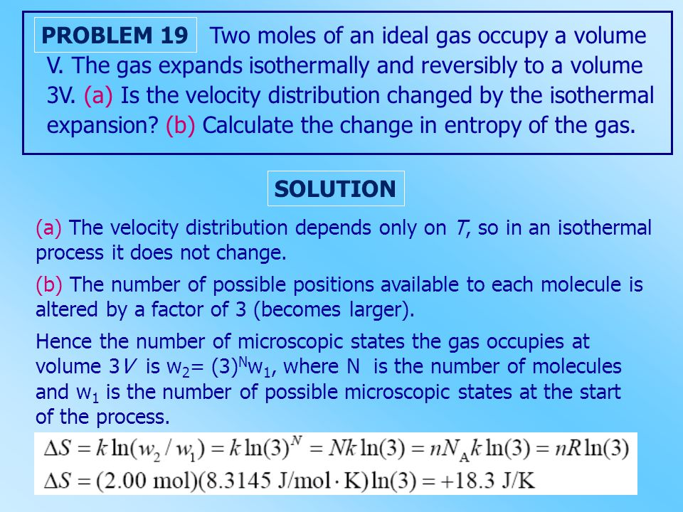 V. The gas expands isothermally and reversibly to a volume