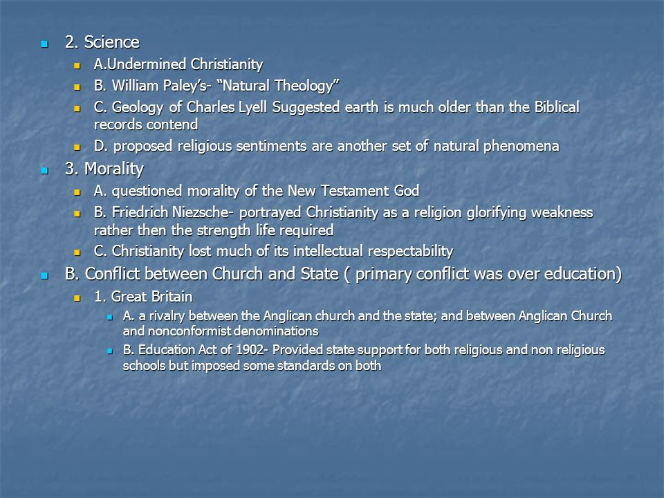 2. Science A.Undermined Christianity. B. William Paley's- Natural Theology