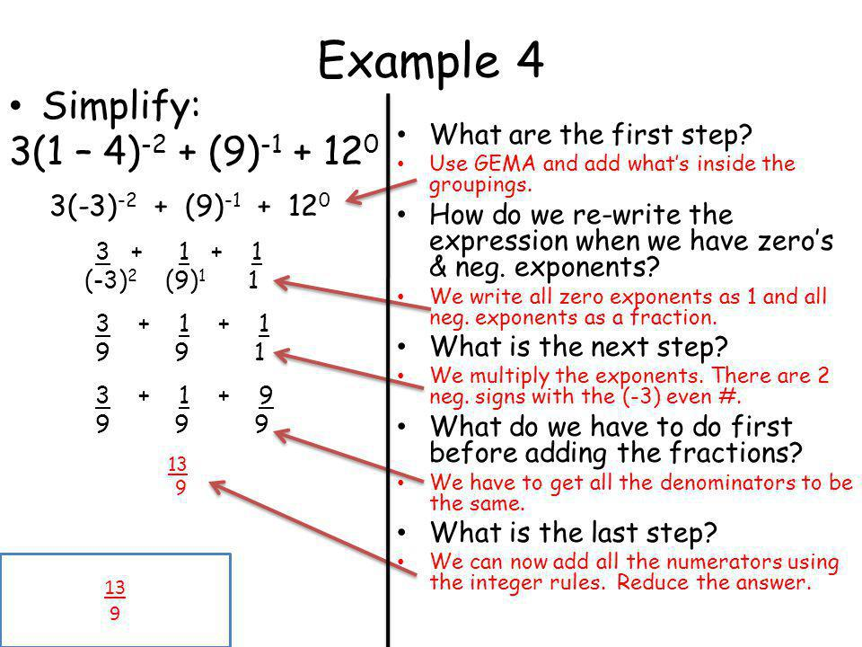 Example 4 Simplify: 3(1 – 4)-2 + (9)-1 + 120 What are the first step