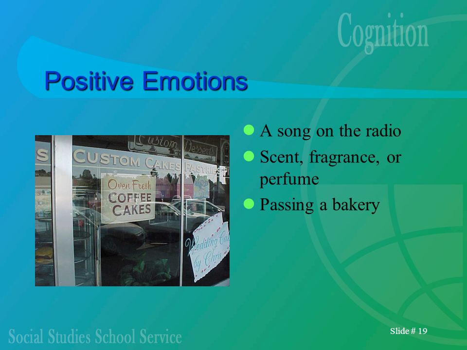 Positive Emotions A song on the radio Scent, fragrance, or perfume