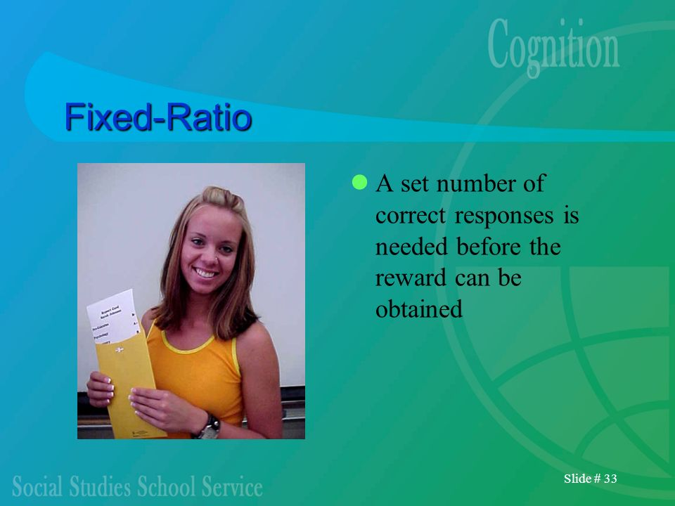 Fixed-RatioA set number of correct responses is needed before the reward can be obtained.