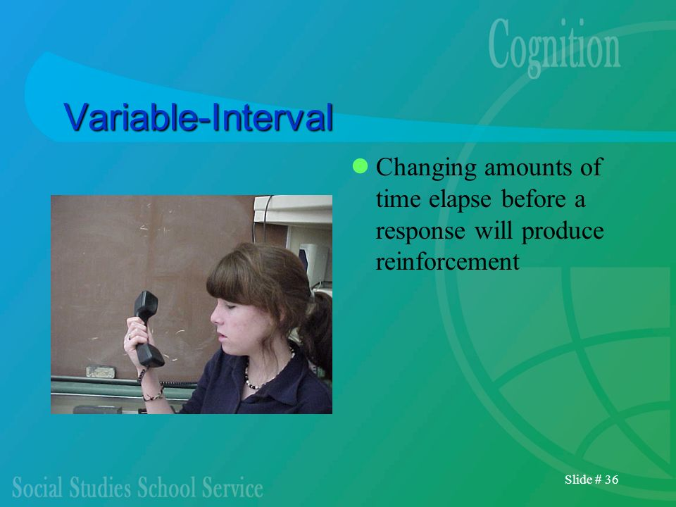 Variable-IntervalChanging amounts of time elapse before a response will produce reinforcement.