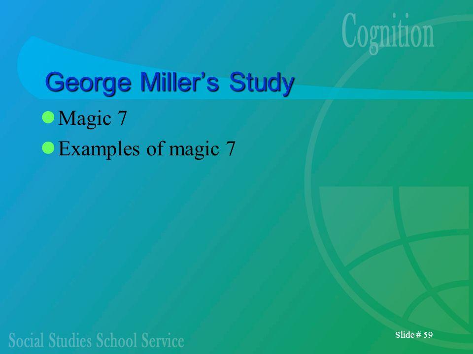 George Miller's Study Magic 7 Examples of magic 7
