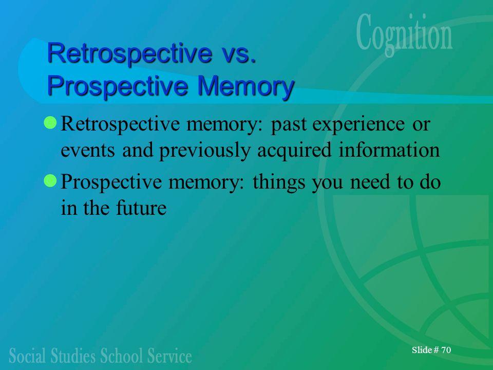 Retrospective vs. Prospective Memory