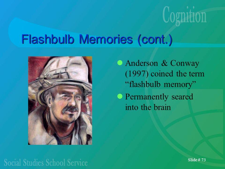 Flashbulb Memories (cont.)