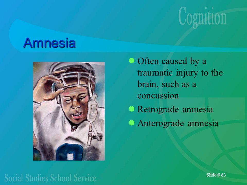 AmnesiaOften caused by a traumatic injury to the brain, such as a concussion. Retrograde amnesia. Anterograde amnesia.