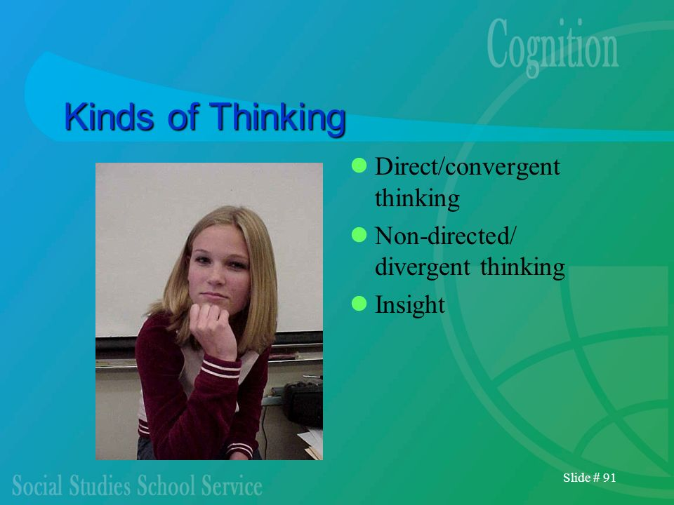 Kinds of Thinking Direct/convergent thinking