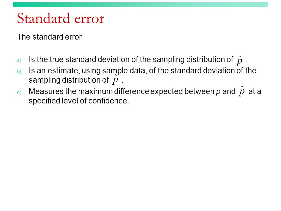 Standard error The standard error