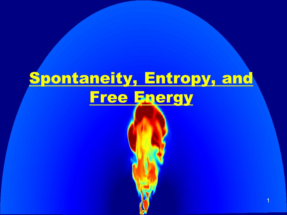 Spontaneity, Entropy, and Free Energy