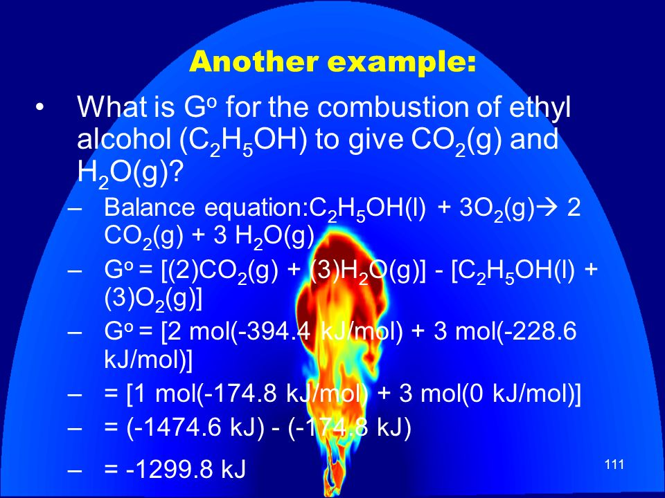 Another example: What is Go for the combustion of ethyl alcohol (C2H5OH) to give CO2(g) and H2O(g)
