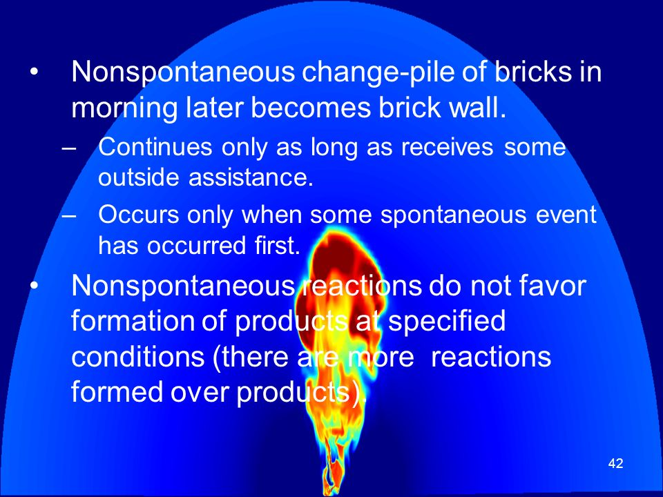 Nonspontaneous change-pile of bricks in morning later becomes brick wall.