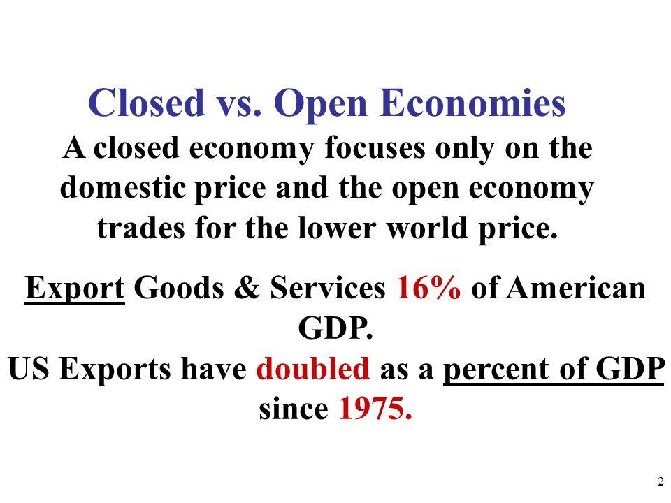 Closed vs. Open Economies